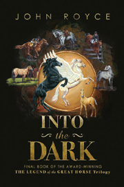 Book III: Into the Dark | The Legend of the Great Horse trilogy (bookcover)