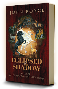 Eclipsed by Shadow - Book I of The Legend of the Great Horse trilogy - bookcover
