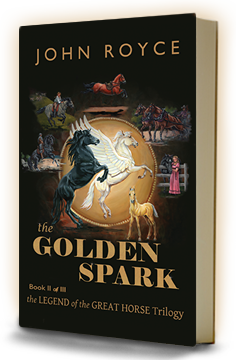 THE GOLDEN SPARK - Book II of The Legend of the Great Horse trilogy - bookcover