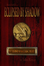 Eclipsed by Shadow (bookcover)