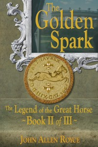 """""""The Golden Spark"""" - Book 2 of """"The Legend of the Great Horse"""""""